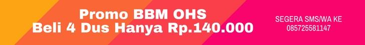 Promo BBM OHSBeli 4 Dus Hanya Rp.140.000